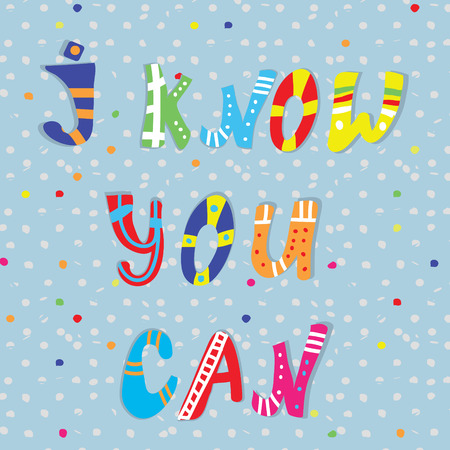 yes you can: I know you can motivation card illustration Illustration