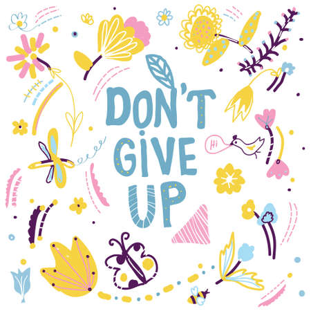 dont give up: Dont give up motivation card with nature elements graphic illustration