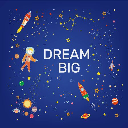 Dream big card with cosmos and stars - vector graphic illustration