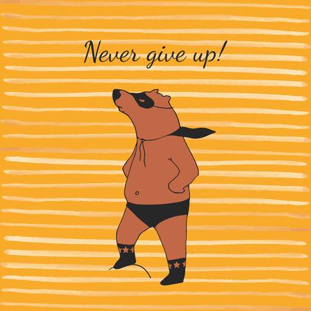 heros: Never give up! Bear super hero illustration in vector.