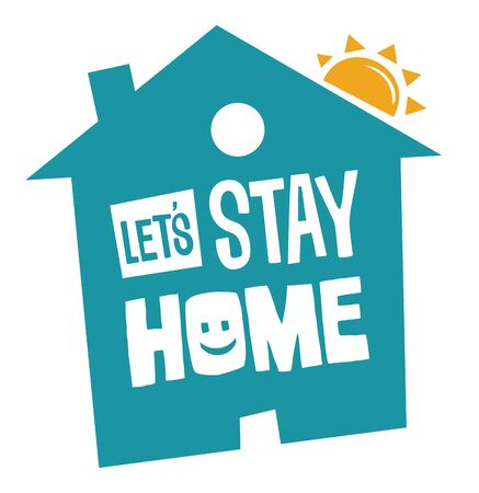 Lets stay at home health message vector icon - Concept of Covid-19 virus  Corona Virusand the global health warning for isolation at home of the civilians for the reduction of virus spread.