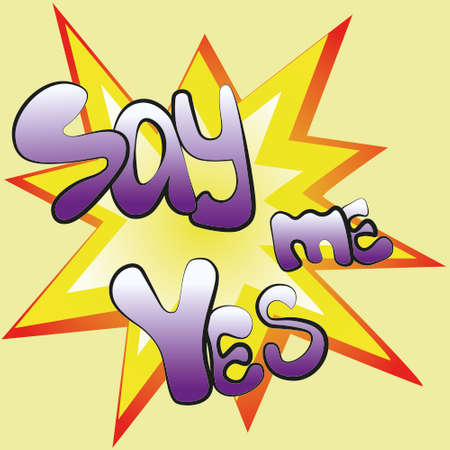 inscription Say Me Yes Vector, bright colorful design