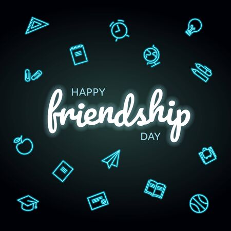 Vector school neon friendship day banner. Glowing blue text and illuminated color school theme icon isolated on black background Design for poster, invitation, card, web, meeting, decoration