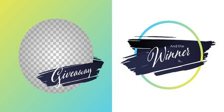 Vector trendy gradient brush giveaway banner. Set of message and winner illustration hand drawn stroke in circle frame. Design element for modern style promotion adveritisng post in social network Vectores