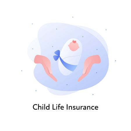 Vector flat insurance banner template illustration. Child life medical insurance concept. Hands holding a baby on white background. Business design element for poster, ui, web.