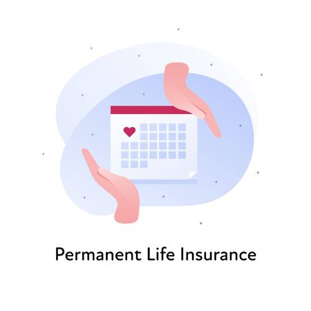 Vector flat insurance banner template illustration. Permanent life medical insurance concept. Hands holding calendar with heart icon on white background. Business design element for poster, ui, web.
