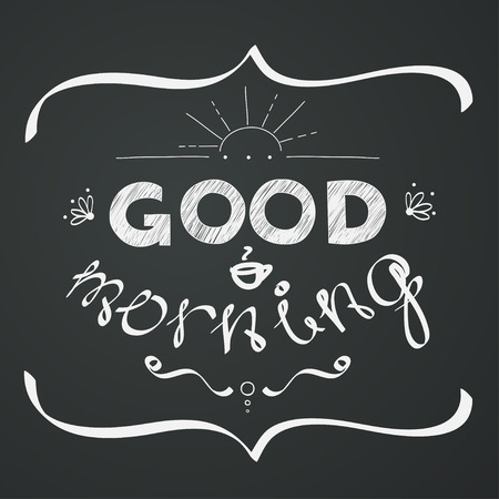 Good morning hand lettering on a chalkboard background. Stylized drawing with chalk on blackboard.