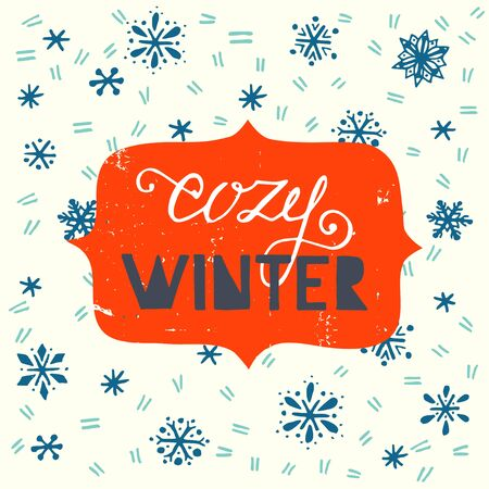 cozy: Cozy Winter hand lettering and hand drawn snowflakes on the background.