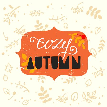 cozy: Cozy Autumn hand lettering and hand drawn fall elements, leaves, berries, brunches and twigs.