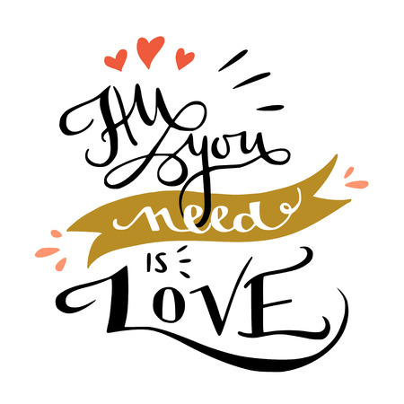 'All you need is love' romantic hand lettering poster. Typography quote for a Valentine's day or Save the date card or print. Çizim