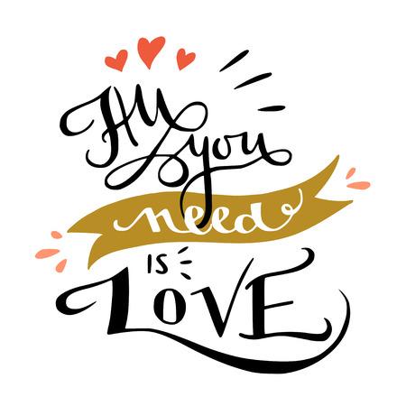 'Tutto ciò che serve è amore' romantico poster lettering a mano. Preventivo di tipografia per un San Valentino o Salva la data o la stampa. Vettoriali