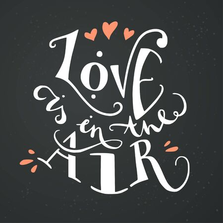 save as: Love is in the air lettering inspirational quote. Can be used as wedding element or save the date card design.