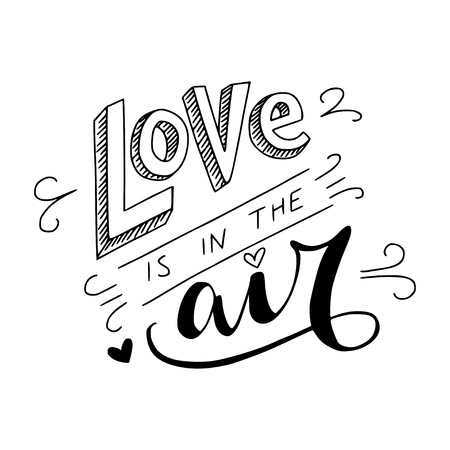 save as: Black and white Love is in the air lettering inspirational quote. Can be used as wedding element or save the date card design.