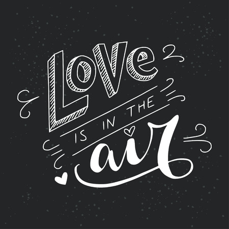 motivating: Black and white Love is in the air lettering inspirational quote. Can be used as wedding element or save the date card design.