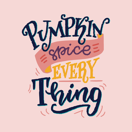 Pumpkin Spice Everything - unique hand drawn lettering. Cozy and inspirational quote. Autumn poster design made in vector. Modern lettering for apparel design, t-shirt, cards or social media.