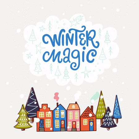 Winter Magic hand lettering quote. Cute winter scene with small colorful townhouses and trees. Stylish hand drawn holiday card. Cute vector illustration. Иллюстрация