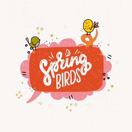 Bright Spring Birds inscription in speech bubbles banner and doodle bird. Fun lettering style calligraphic headline. Vector drawing for shops, merchandise, digital and social media spring collections. Иллюстрация