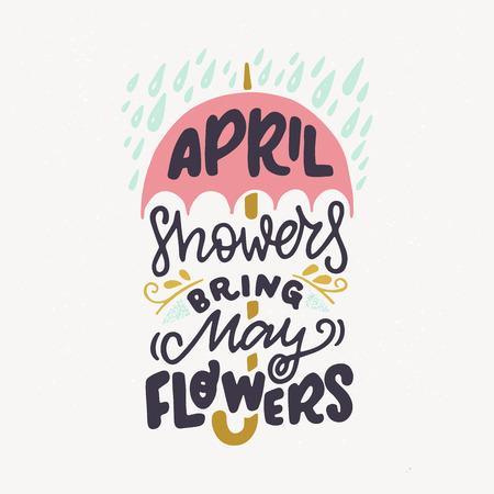 Las lluvias de abril traen las flores de mayo a la cita de letras a mano. Frase positiva con paraguas y lluvia ilustración. Tipografía vectorial motivacional e inspiradora. Diseño de postales, invitaciones y camisetas.