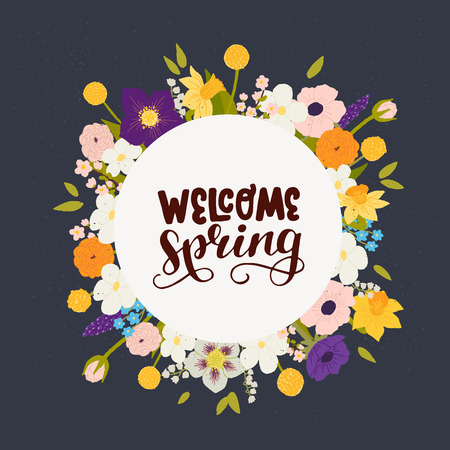 Welcome Spring calligraphic inscription made in vector. Floral round frame made of hand drawn spring flowers. Postcard, wedding invitation and merch design with handdrawn lettering.