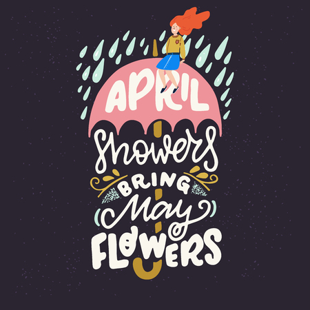 April Showers Bring May Flowers hand lettering quote. Positive phrase with umbrella and rain illustration. Motivational and inspirational vector typography. Postcard, invitation and t-shirt design.