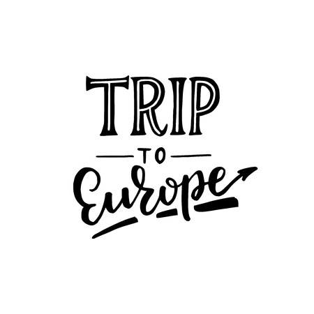 Trip to Europe hand lettering text. Hand lettered quote. Calligraphy style vector typography. Phrase for poster, banner, cover, card element. Setting and planning vacation, meeting, journey, travel.