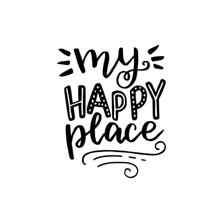 My happy place hand lettering text. Handwritten quote. Calligraphy style vector typography. Phrase for poster, banner, cover, card. Add inspiration, relax, coziness to working area, home, space, room. Иллюстрация