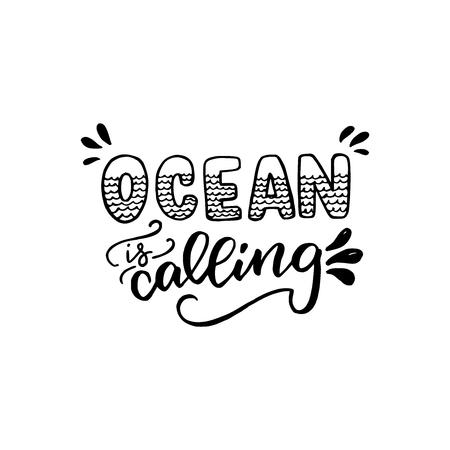 Ocean is Calling positive handwritten text. Lettering motivational and inspirational inscription. Designed for card, banner, flyer, tote bag, apparel, t-shirt. Vector illustration. Иллюстрация