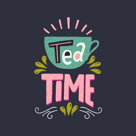Unique hand lettering quote. Colorful vintage poster with inscription Tea Time, drawn on dark background. Hand drawn vector illustration, isolated and easy to use. Perfect for card or poster for cafe. Vector Illustration