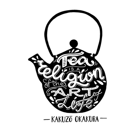 Tea Is A Religion Of The Art Of Life hand lettering quote. Black and white poster with vintage tea pot and inscription in it. Unique poster, card or print for coffee and tea shop merchandise.
