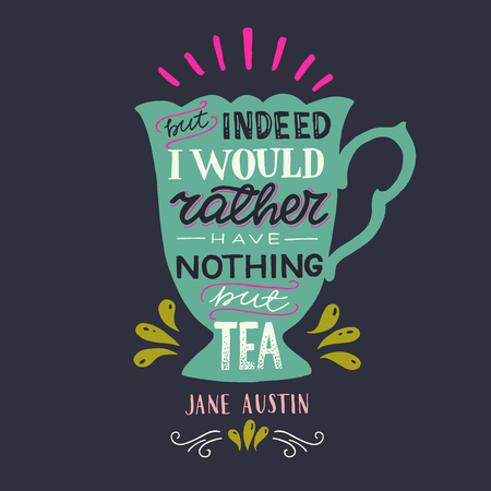 Unique colorful vintage style hand lettering quote But Indeed Id Rather Have Nothing But Tea. Hand drawn vector illustration, isolated on dark background easy to use for card, merch, poster for cafe Иллюстрация