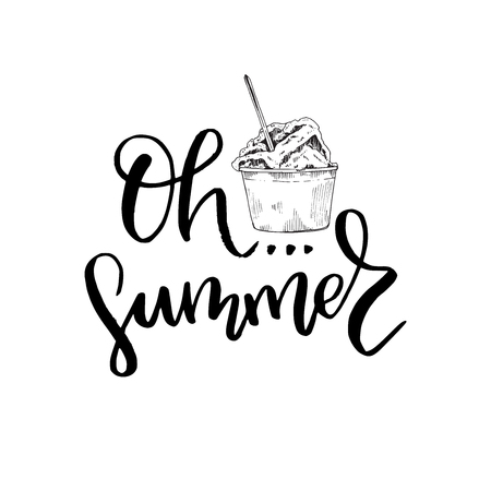 Oh summer lettering phrase. Black handwritten text with ice cream image on white background. Isolated decorative letters. For card, cover, apparel, t shirt, sing, banner. Vector illustration.