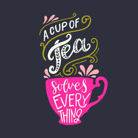 A cup of tea solves everything lettering quote. Optimistic calligraphic text on dark background with a silhouette of pink cup. Warming inscription for card, mug, apparel, t shirt, bag. Vector Ilustração