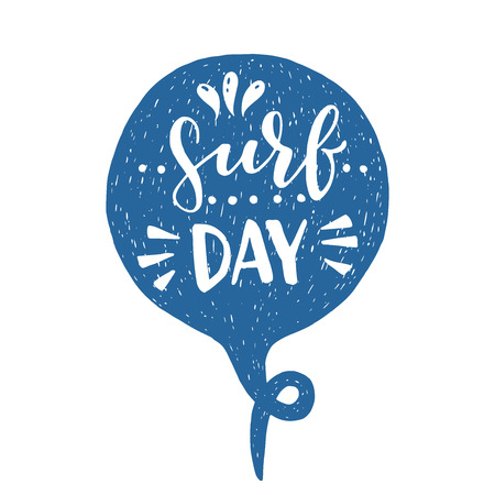 Surf day lettering text in blue hand drawn speech bubble. Handwritten inscription. Inspirational vector illustration for card, apparel, flyer, poster, t shirt. Active holiday, vacation, trip. Vector