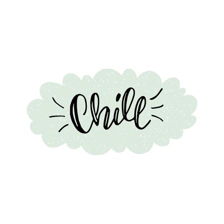 Testo calligrafico freddo dell'iscrizione nei precedenti della nuvola disegnata a mano. Per decorare e creare un'atmosfera rilassante e accogliente a casa, casa, caffè, zona relax. Vettore