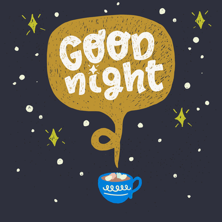 Good night hand drawn lettering text in the mustard speech bubble raising form a cup. Evening hot chocolate with marshmallow on the starry sky background. Poster for kitchen, bedroom, home. Vector
