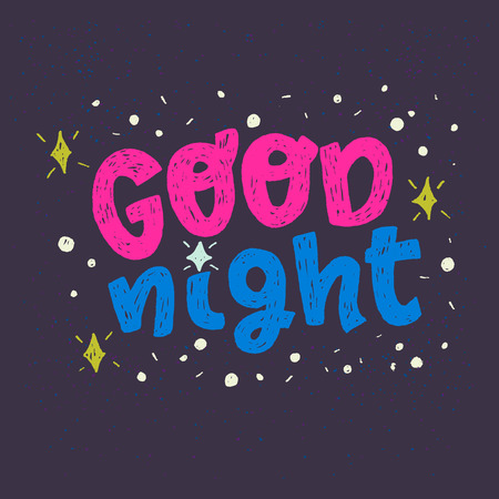Good night hand drawn lettering phrase on the dark background with shining stars. Handwritten typographic text. Evening good bye words for bedroom decor, screen saver. Magic night vector illustration