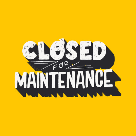 Closed for Maintenance hand drawn lettering text on a mustard background. Typographic inscription for customer info. Handwritten display letters. Noticeable sign saying out of service and off work