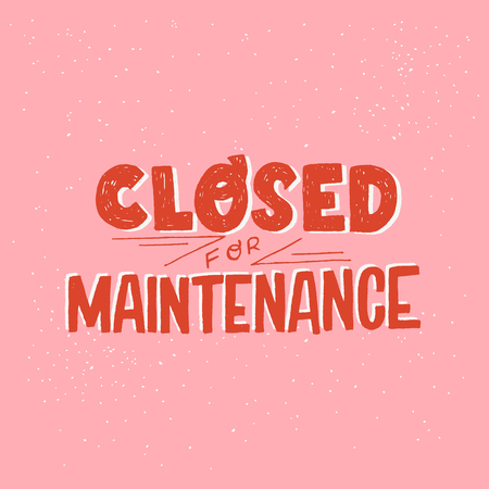 Closed for Maintenance hand drawn lettering sign. Typographic inscription for informing customers. Handwritten text with rough texture. Noticeable display letters saying out of service and off work