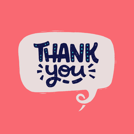 Handdrawn lettering phrase Thank You in a speech bubble. Comic style thanking inscription on coral background. Handwritten thankfulness expression for ecard, credit line, token gift print, sticker. Иллюстрация