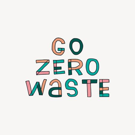 Hand drawn lettering Go Zero Waste painted in multiple colours. Freehand text drawing about ecological mindset. Eco friendly expression typographic style with outlined letters. Vector illustration