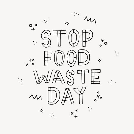 Stop Food Waste Day lettering slogan for eco event, activity, campaign. Black and white freehand inscription calling for reduce of nutrition consumption. Typographic ecology phrase with doodles. vector