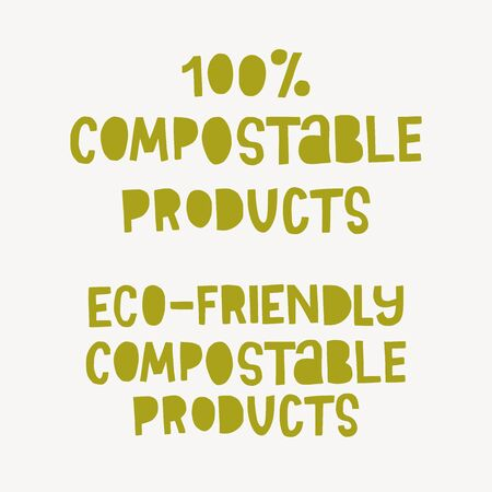 100% Eco-Friendly Compostable Products hand drawn lettering inscriptions. Freehand typographic text about plastic substitutions, biodegradable goods for sustainable living. Vector illustration. Иллюстрация
