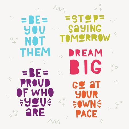 Collection of lettering phrases Be You Not Them, Stop saying Tomorrow, Be Proud Of Who You Are, Dream Big, Go At Your Own Pace. Set of hand drawn typographic inscriptions with doodles. Cutout letters Иллюстрация