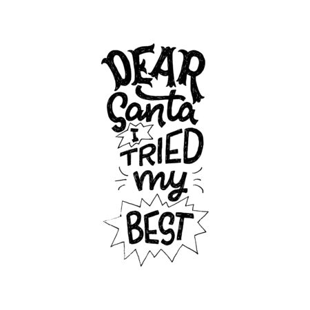 Dear Santa I Tried My Best cute and elegant lettering quote. Hand drawn children's call for winter holiday presents. Handwritten message with doodle elements and custom fonts. Vector composition