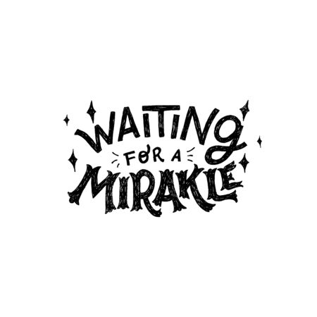 Hand drawn lettering inscription Waiting For a Miracle in black and white. Handwritten typography phrase for Christmas eve night and celebration. Unique font text about magic winter holidays. Vector