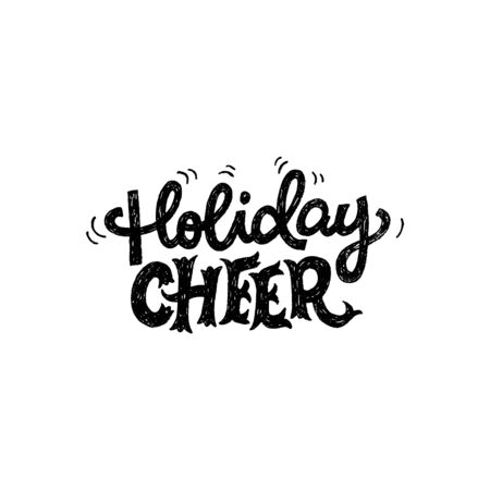 Cute handdrawn phrase Holiday Cheer with doodle elements. Festive lettering saying for greeting card, invitation template, party flyer or funny Xmas sticker. Ornate letters in handwritten text. Vector