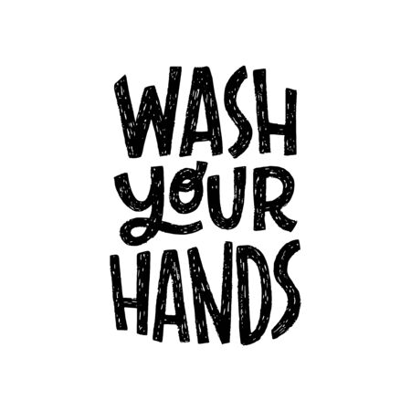 Wash Your Hands black and white hand lettering phrase. Hand drawn illustration with call to action inscription for social media, news, blog, poster, card, print. Corona virus pandemic prevention. Illustration