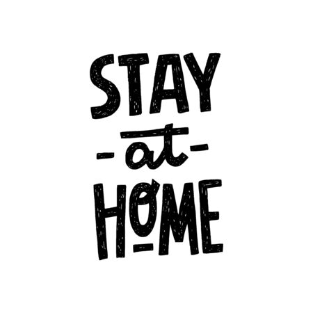 Stay At Home hand lettering quote for protection from coronavirus. Self isolation, stay in call or appeal. Typography poster with text for self isolation for social media, network hashtag, blog.