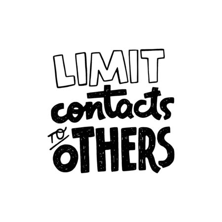 Limit Contacts To Others lettering call to action. Hand drawn typography inscription for stay home campaign. Protect from Coronavirus or Covid-19 epidemic. Social distancing phrase for social media.