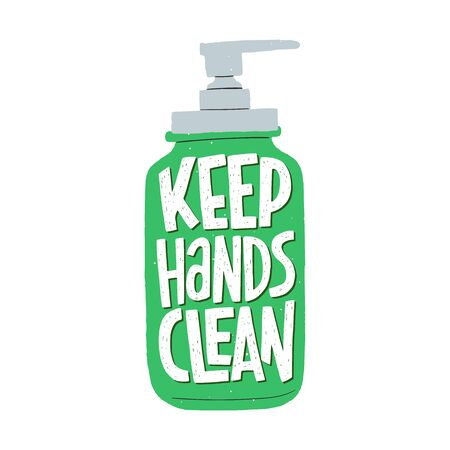 Keep Hands Clean hand lettering phrase in apothecary soap dispenser. Hand drawn illustration with warning inscription for social media, news, blog, poster, card. Corona virus pandemic prevention